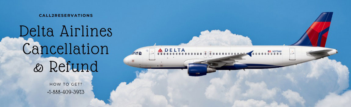 DELTA AIRLINES CANCELLATION AND REFUND POLICY!